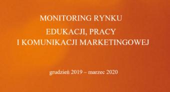 Monitoring rynku pracy, edukacji i komunikacji marketingowej. Edycja I