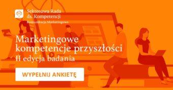 Marketingowe kompetencje przyszłości. Weź udział w II edycji badania!