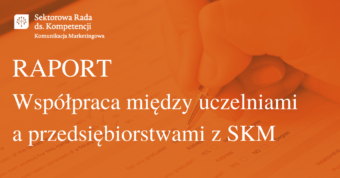 Raport: Współpraca uczelni i przedsiębiorstw z Sektora Komunikacji Marketingowej